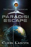 Free Kindle Book -   Paradisi Escape: A Paradisi Chronicles novella (Paradisi Exodus Book 1) Check more at http://www.free-kindle-books-4u.com/teen-young-adultfree-paradisi-escape-a-paradisi-chronicles-novella-paradisi-exodus-book-1/