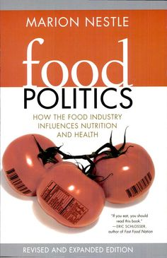 """Food Politics: How the Food Industry Influences Nutrition and Health"" by Marion Nestle"