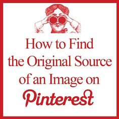 Instructions on how to locate the original source of an image on Pinterest. Its so frustring to see something you want to make and the pinner only pinned the image. lizreidhead