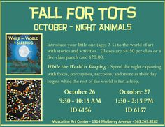 """""""While the World is Sleeping"""",Fall for Tots at the Muscatine Art Center."""