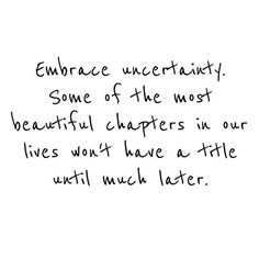 Embrace uncertainty