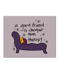 AMEN! Take a look at this Friend 'Therapy' Print by Doodle Art Prints by Doodli-Do's on #zulily today!
