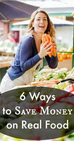 6 Ways  to Save Money on Real Food via #naturalfamilytoday Great tips! #conveyawareness