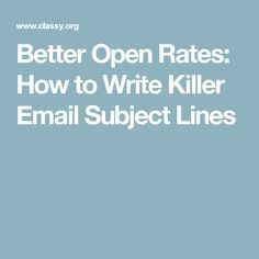 Better Open Rates: How to Write Killer Email Subject Lines