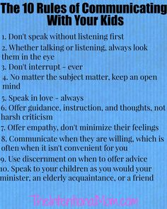 Do you know the rules of communicating with your kids? Are you looking to build a strong relationship with your kids? Here are 10 musts for communicating