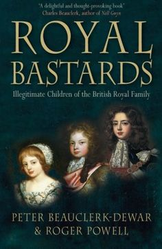 """Read """"Royal Bastards Illegitimate Children of the British Royal Family"""" by Roger Powell available from Rakuten Kobo. Since 1066 when William the Conqueror (alias William the Bastard) took the throne, English and Scottish kings have sired. Ya Books, Good Books, Books To Read, British Royal Family History, British Royal Families, British Monarchy History, Books For Teens, Teen Books, History Books"""