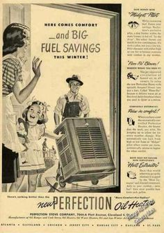 Perfection Oil Heaters Here Come Comfort Retro Advertising, Retro Ads, Vintage Advertisements, Vintage Ads, Oil Heater, Vintage Newspaper, Vintage Appliances, Atomic Age, Crib