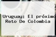 http://tecnoautos.com/wp-content/uploads/imagenes/tendencias/thumbs/uruguay-el-proximo-reto-de-colombia.jpg Proximo Partido De Colombia. Uruguay: el próximo reto de Colombia, Enlaces, Imágenes, Videos y Tweets - http://tecnoautos.com/actualidad/proximo-partido-de-colombia-uruguay-el-proximo-reto-de-colombia/