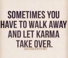 Karma is a BITCH. Just make sure your BITCH is beautiful. Do good to Get good!