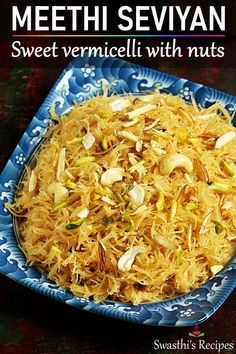 Meethi seviyan is a Indian dessert made with vermicelli, sugar, nuts and ghee. It is great to serve as an after meal dessert Indian Beef Recipes, Indian Dessert Recipes, Veggie Recipes, Vegetarian Recipes, Healthy Recipes, Indian Sweets, Indian Snacks, Snack Recipes, Vermicelli Recipes
