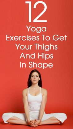 Get your thighs and hips in shape with Yoga