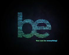 You Can Be Everything.