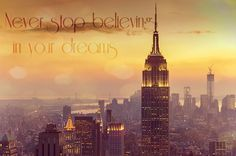 Never Stop Believing In Your Dreams...