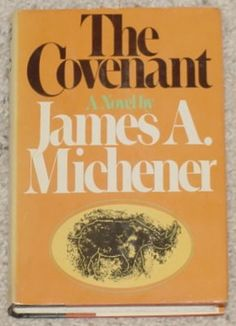 The Covenant – James Mitchener was the first of his books that I read. I did not put it down - for three weeks. Well, I did have young children to look after at the time. James A Michener, Books To Read, My Books, Classic Books, The Covenant, Historical Fiction, Book Authors, Pretty Little Liars, Great Books
