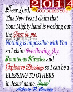 2014 New Year Prayer- love this prayer! Favorite Bible Verses, Bible Verses Quotes, Sign Quotes, Faith Quotes, Scriptures, Favorite Quotes, Qoutes, Christian Love, Christian Faith