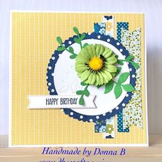 Spring card today makes me feel alive Card Maker, Yellow Flowers, Cardmaking, Happy Birthday, Passion, Feelings, Paper, Spring, How To Make