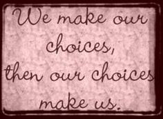 picture quotes about choices - Google Search