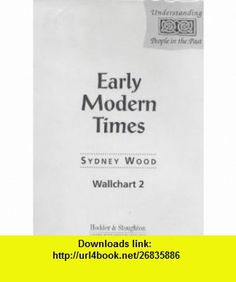 Early Modern Times Wallchart (Understanding People in the Past) (9780340669976) Sydney Wood , ISBN-10: 0340669977  , ISBN-13: 978-0340669976 ,  , tutorials , pdf , ebook , torrent , downloads , rapidshare , filesonic , hotfile , megaupload , fileserve
