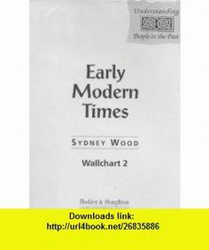 Early Modern Times Wallchart (Understanding People in the Past) (9780340669976) Sydney Wood , ISBN-10: 0340669977  , ISBN-13: 978-0340669976 ,  , tutorials , pdf , ebook , torrent , downloads , rapidshare , filesonic , hotfile , megaupload , fileserve