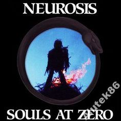 NEUROSIS - SOULS AT ZERO / US NEAR  MINT