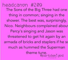 Percy has stated before that he can't sing at all. (Though I would love him to sing a serenade for Annabeth #romantic!!)