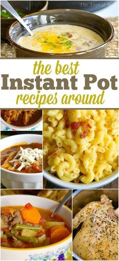 Tons of the best Instant Pot recipes around. From soups, to main dishes, chicken, beef, and even how to make dessert in the Instant Pot. It's amazing! via @thetypicalmom