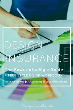 Defend Your Design! Design Insurance: The Power of a Style Guide + Free Style Guide Workbook. By guest blogger Julie Harris on www.DesignYourOwnBlog.com.