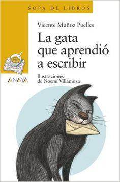 La gata que aprendió a escribir Literatura Infantil 6-11 Años - Sopa De Libros: Amazon.es: Vicente Muñoz Puelles, Noemí Villamuza: Libros