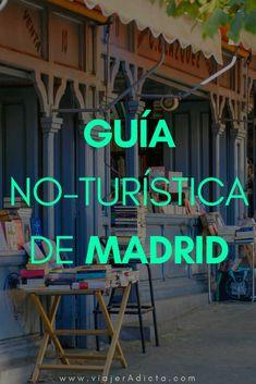 Guía no turística de Madrid con la información que necesitas para conocer Madrid de verdad. #viaje #madrid #guia Best Hotels In Madrid, Madrid Travel, Travel Tours, Spain Travel, Plan Your Trip, Trip Planning, Tourism, Places To Visit, Around The Worlds