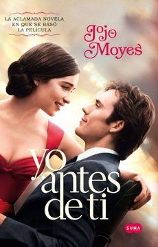 Libro Yo Antes De Ti Portada Pelicula Jojo Moyes Isbn 9789569585203 Comprar En Buscalibre Ver Opiniones Jojo Moyes Romantic Books Good Movies On Netflix