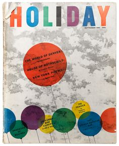 Covers of Holiday magazine, the stylish travel-and-leisure magazine that convened some of journalism's most talented writers and artists. One Design, Print Design, My Magazine, Magazine Covers, Vintage Graphic Design, Travel And Leisure, Editorial Design, So Little Time, Rainbow Colors