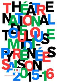 Poster by the french graphic designer Philippe Apeloig. Théâtre national de Toulouse Midi-Pyrénées2015.