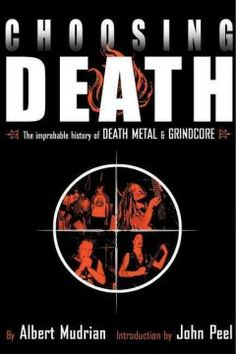 This exciting history, featuring an introduction by famed DJ John Peel, tells the two-decade-long history of grindcore and death metal through the eyes and ringing ears of the artists, producers, and label owners who propelled them.