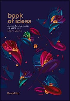 Book of Ideas - a journal of creative direction and graphic design: Amazon.co.uk: Radim Malinic: 9780993540004: Books