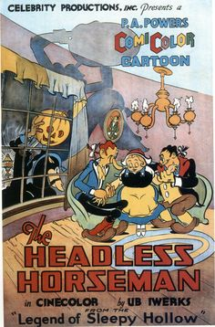 The Headless Horseman de 5 Director: Ub Iwerks Headless Horseman Movie, Sleepy Hollow Headless Horseman, Ub Iwerks, Halloween Film, Maleficarum, Legend Of Sleepy Hollow, Disney Artists, Classic Movie Posters, Comic Art