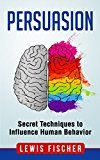 Free Kindle Book -   Persuasion: Secret Techniques to Influence Human Behavior (Persuasion, Influence, Mind Control) Check more at http://www.free-kindle-books-4u.com/business-moneyfree-persuasion-secret-techniques-to-influence-human-behavior-persuasion-influence-mind-control/