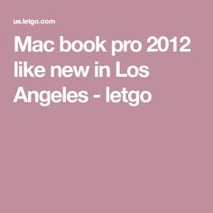Mac book pro 2012 like new in Los Angeles - letgo