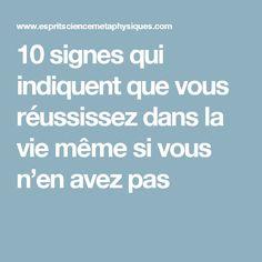 10 signes qui indiquent que vous réussissez dans la vie même si vous n'en avez pas