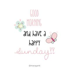 Good morning and have a happy Sunday! on We Heart It Good Morning Sunday Images, Sunday Morning Quotes, Cute Good Morning Quotes, Happy Sunday Morning, Morning Quotes Images, Happy Sunday Quotes, Good Day Quotes, Good Morning World, Monday Quotes