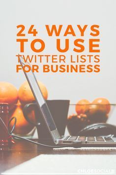 24 Ways to Use Twitter Lists for Business | Using Twitter Lists for your…