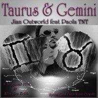 Jian Outworld,Paola TNT - 01 - Taurus & Gemini (Original Mix) by PAOLA TNT on SoundCloud