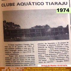IJUÍ - RS - Memória Virtual: Clube Aquático Tiarajú de Ijuí, no ano de 1974.......