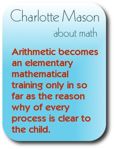 Understanding the Why of Math:  A Quote by Charlotte Mason