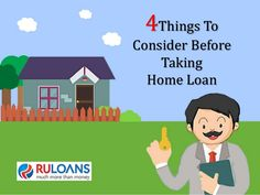 Home loan - Ruloans advises you to consider 4 important things before taking any home loan!