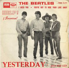 The Beatles - I Need You - You've Got to Hide Your Love Away - Yesterday - Dizzy Miss Lizzy Beatles Album Covers, Beatles Albums, Rare Records, Vinyl Records, I Love Music, Good Music, Liverpool, Beatles Singles, The Beatles Yesterday