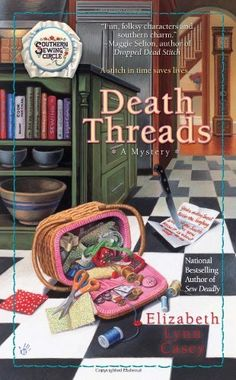 Death Threads (Southern Sewing Circle Mysteries) by Elizabeth Lynn Casey, http://www.amazon.com/dp/0425233413/ref=cm_sw_r_pi_dp_xAserb1Y170TX