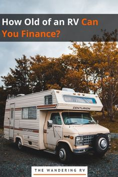 How Old of an RV Can You Finance?   The Wandering RV Vintage Travel Trailers, Vintage Campers, Rv Battery, Rv Financing, Old Campers, Camping Essentials, Camping Ideas, Camping Places, Recreational Vehicles
