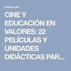 CINE Y EDUCACIÓN EN VALORES: 22 PELÍCULAS Y UNIDADES DIDÁCTICAS PARA TRABAJAR EN EL AULA   Hautatzen