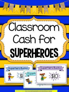 Classroom Cash - Superhero Bucks - Superhero Theme