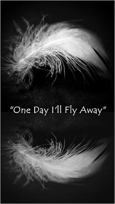 One day I'll fly away. Ill Fly Away, Make Smile, Flies Away, Inspiring Things, Holy Ghost, Praise And Worship, Le Moulin, One Day, Words